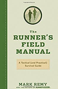 The Runner's Field Manual: A Tactical (and Practical) Survival Guide