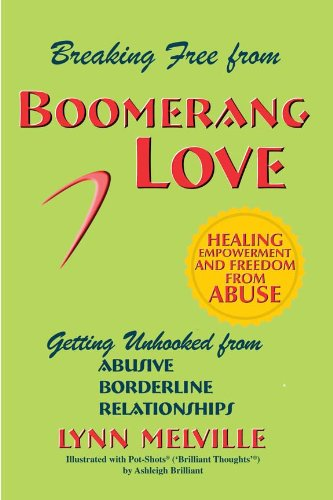 Boomerang Love (Breaking Free from Boomerang Love - Getting Unhooked from Abusive Borderline Relationships)