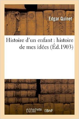 Téléchargez des livres gratuits pour iphone Histoire d'un enfant : histoire de mes idées PDF FB2 iBook
