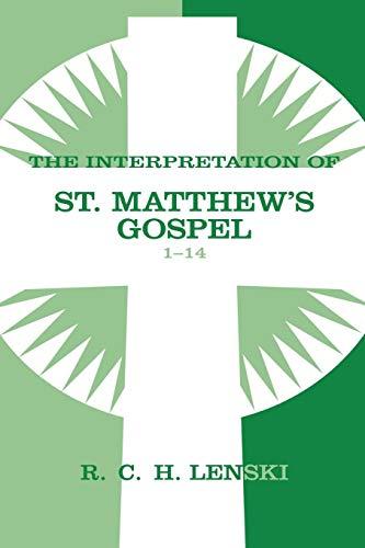 Interpretation of St.Matthew's Gospel 1-14 (Lenski's Commentary on the New ()
