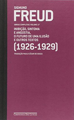Freud. 1926-1929. Inibição, Sintoma E Angustia, O Futuro De Uma Ilusão E Outros Textos