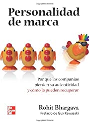Personalidad de Marca: Por qué las compañías pierden su autenticidad y cómo la pueden recuperar (Spanish Edition)