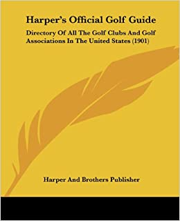 Book Harper's Official Golf Guide: Directory of All the Golf Clubs and Golf Associations in the United States (1901)