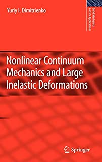 Nonlinear Continuum Mechanics and Large Inelastic Deformations (Solid Mechanics and Its Applications) (9400700334) | Amazon price tracker / tracking, Amazon price history charts, Amazon price watches, Amazon price drop alerts