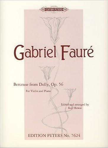 "E-kirjat ladata ilmaiseksi pdf FAURE - Berceuse de la Suite ""Dolly"" Op.56 nº 1 para Violin y Piano (Howat) PDF ePub"