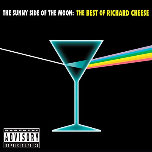 The Sunny Side of the Moon: The Best of Richard Cheese (Richard Cheese Cd)