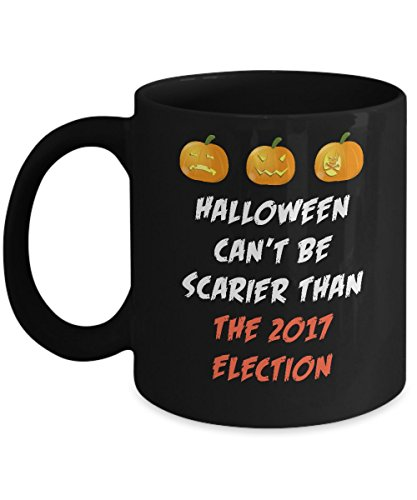 Halloween Can't Be Scarier Than The 2017 Election Black Acrylic Coffee Mug -