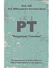 "PT: ""Perpetual Traveler"" - Historic - W.G. Hill"