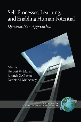 Self-Processes, Learning and Enabling Human Potential: Dynamic New Approaches (Advances in Self Research)