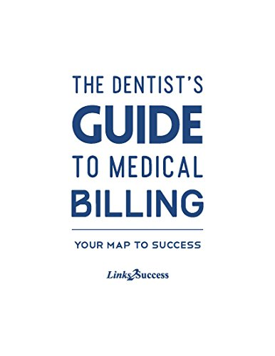 The Dentists Guide to Medical Billing: Your Map to Success Pdf