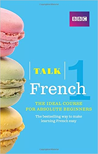 Talk French 1 (Book/CD Pack): The ideal French course for