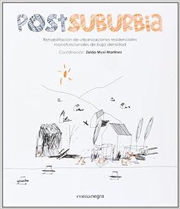 Postsuburbia. Rehabilitación De Urbanizaciones