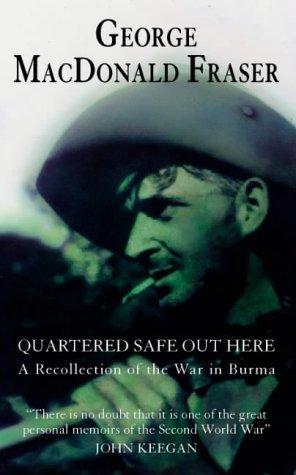 Quartered Safe Out Here by George MacDonald Fraser (Quartered Safe)