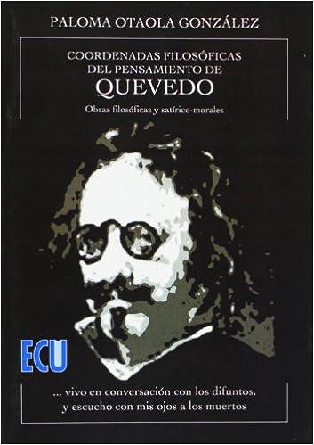 Coordenadas filosóficas del pensamiento de Quevedo: Amazon.es: Paloma Otaola González: Libros
