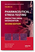 Pharmaceutical Stress Testing: Predicting Drug Degradation, Second Edition (Drugs and the Pharmaceutical Sciences)