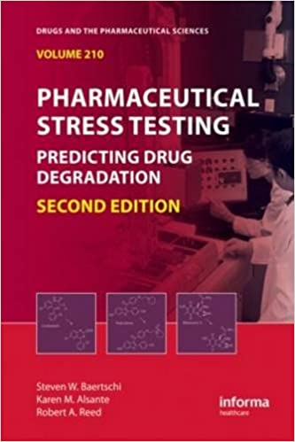 Book Pharmaceutical Stress Testing: Predicting Drug Degradation, Second Edition (Drugs and the Pharmaceutical Sciences)