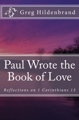 Paul Wrote the Book of Love: Reflections on 1 Corinthians 13