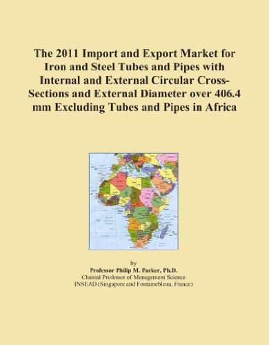 The 2011 Import and Export Market for Iron and Steel Tubes and Pipes with Internal and External Circular Cross-Sections and External Diameter over 406.4 mm Excluding Tubes and Pipes in Africa