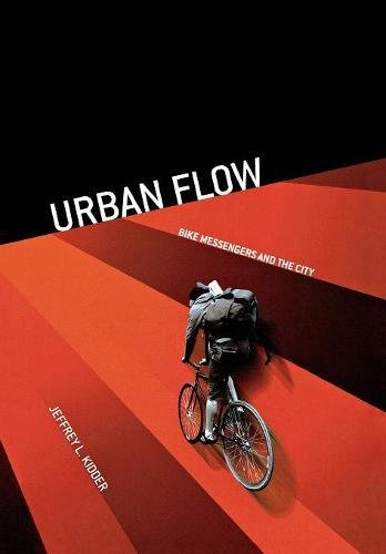 (Urban Flow: Bike Messengers and the City)