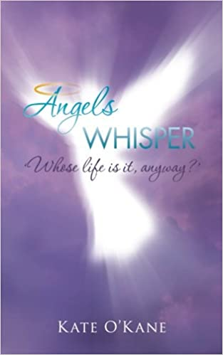 Angels Whisper: Whose Life is It, Anyway?