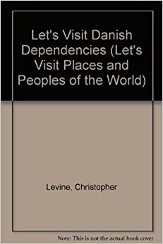 Danish Dependencies (Let's Visit Places and Peoples of the World)