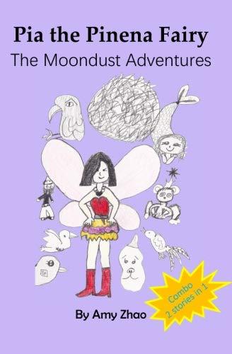 The Moondust Adventures (Pia the Pinena Fairy)