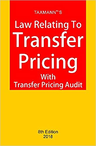 Law Relating To Transfer Pricing With Transfer Pricing Audit (8th Edition 2018)