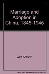 Marriage and Adoption in China, 1845-1945