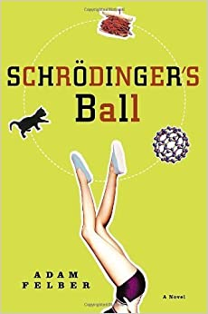 Book Schrodinger's Ball: A Novel by Adam Felber (2006-08-15)