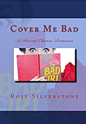 Cover Me Bad: A Second Chance Romance