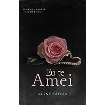 Eu te amei (Bônus Trilogia Soares) (Portuguese Edition)