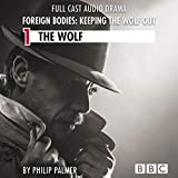 The Wolf: Foreign Bodies - Keeping the Wolf Out 1