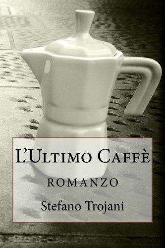 L'Ultimo Caffè: romanzo (Italian Edition)