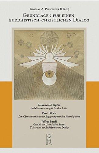 Grundlagen für einen buddhistisch-christlichen Dialog Gebundenes Buch – 26. Februar 2016 Dr. Thomas Pilscheur AAP Verlag 3905868229 für die Erwachsenenbildung