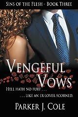 Vengeful Vows (Sins of the Flesh) (Volume 3) Paperback
