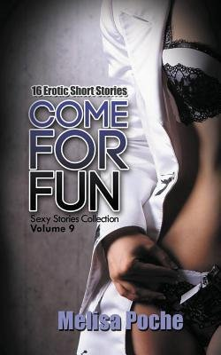 [ COME FOR FUN: 16 EROTIC SHORT STORIES Paperback ] Poche, Melisa ( AUTHOR ) Mar - 08 - 2014 [ Paperback ]