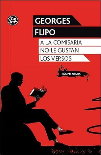 A la comisaria no le gustan los versos: Georges Flipo: 9788415325345: Amazon.com: Books