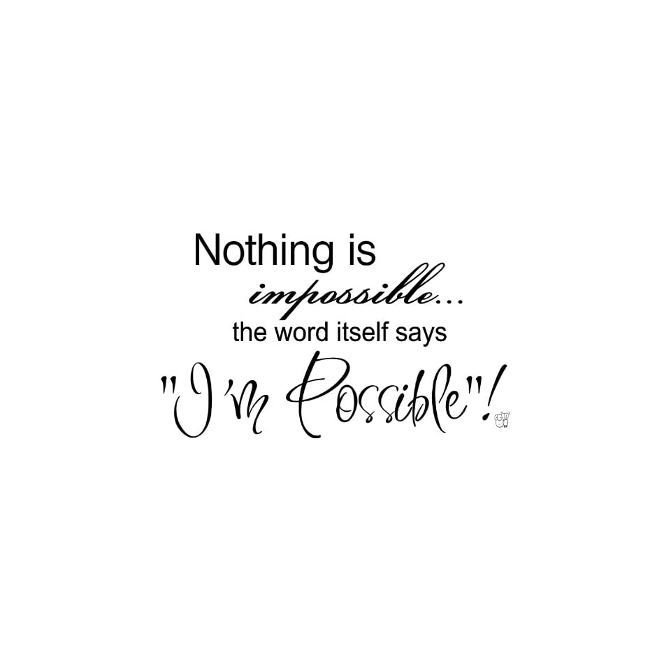 Nothing is impossible the word itself says Im possible Vinyl wall art Inspirational quotes and saying home decor decal sticker