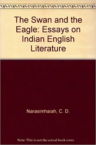 Thesis Support Essay Amazoncom The Swan And The Eagle Essays On Indian English Literature   C D Narasimhaiah Books English Narrative Essay Topics also Business Management Essay Topics Amazoncom The Swan And The Eagle Essays On Indian English  Thesis Statement Example For Essays
