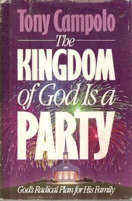 The Kingdom of God is a Party: God's Radical Plan for His Family (Party Stuff Online)