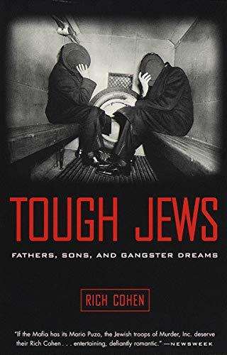 Tough Jews  Fathers, Sons, and Gangster Dreams [Cohen, Rich] (Tapa Blanda)