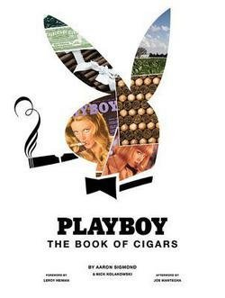 Aaron Sigmond: Playboy : The Book of Cigars (Hardcover); 2010 Edition