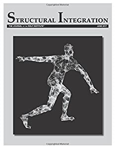 Structural Integration: The Journal of the Rolf Institute, June 2017 (Volume 45)