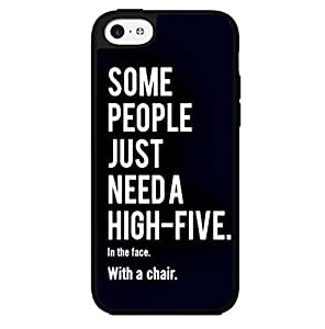 """FUNKYCAT Custom Case Funny """"Some People Just Need a High Five, in the Face, with a Chair"""" Hard Snap for iPhone 5c"""