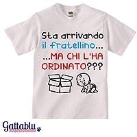 T-shirt bimbo o bimba Sta arrivando il fratellino. ma chi l'ha ordinato???