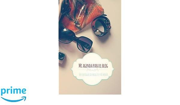 Mi agenda para el blog Soy blogger de belleza y/o moda: a ...