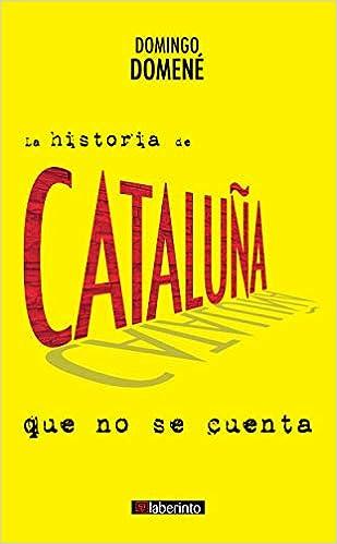 La historia de Cataluña que no se cuenta: Amazon.es: Domené Sánchez, Domingo: Libros