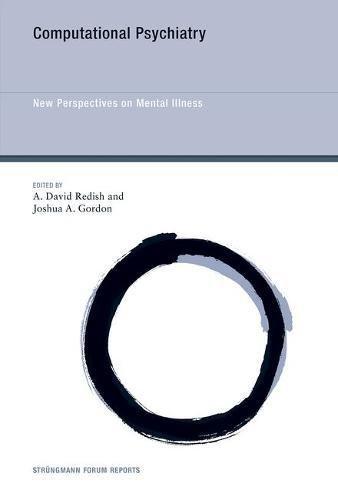 Computational Psychiatry: New Perspectives on Mental Illness (Strüngmann Forum Reports)