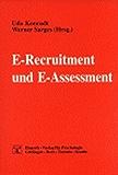 E-Recruitment und E-Assessment (Psychologie für das Personalmanagement)