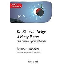 De Blanche-Neige à Harry Potter, des histoires pour rebondir: La résilience en questions (Etre et conscience) (French Edition)